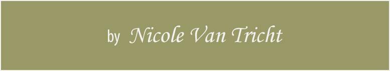 The final creations & realisations of Nicole Van Tricht